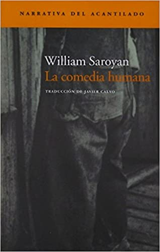 La Comedia Humana (Narrativa del Acantilado): Amazon.es: William Saroyan, Javier Calvo Perales: Libros