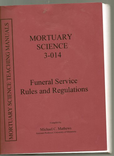 Funeral Service Rules and Regulations (Mortuary Science Teaching Manuals, 3-014 (Minnesota))
