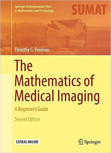 The Mathematics of Medical Imaging: A Beginner's Guide (Springer ...