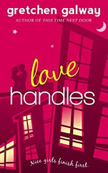 Love Handles (A Romantic Comedy) (Oakland Hills Book 1) by [Galway, Gretchen]