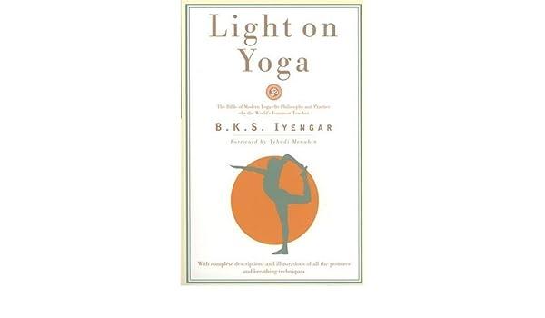 Light on Yoga: The Bible of Modern Yoga... Paperback: Amazon ...