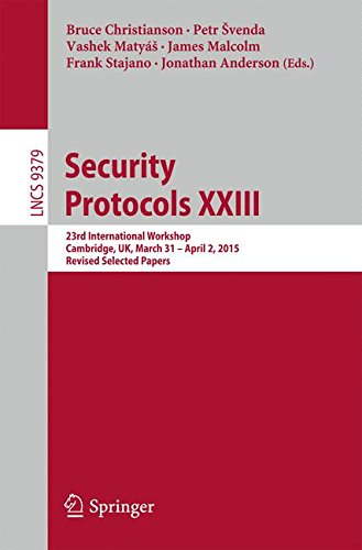 Security Protocols XXIII 23rd International Workshop, Cambridge, UK, March 31 - April 2, 2015, Revised Selected Papers (Lecture Notes in Computer Science) (Tapa Blanda)