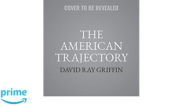 The American Trajectory: Divine or Demonic?: Amazon.es: David Ray Griffin: Libros en idiomas extranjeros
