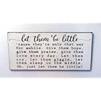 Let Them Be Little Wood Sign Plaque Modern Farmhouse Style