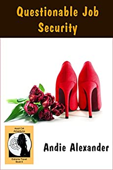 Questionable Job Security (Extreme Travel Book 6) by [Alexander, Andie]