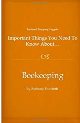 Important Things You Need To Know About...Beekeeping