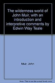 The wilderness world of John Muir, with an…
