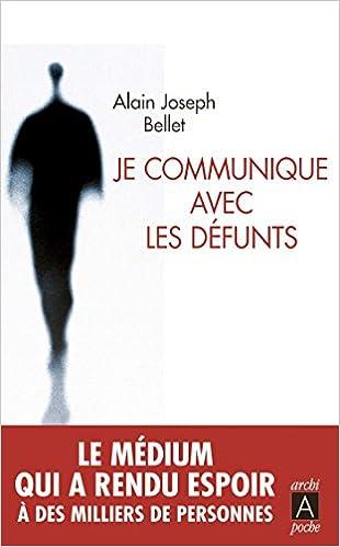 Je communique avec les défunts - Alain Joseph Bellet sur Bookys