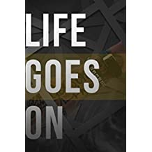 Life Goes On (French Edition)