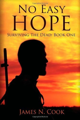 No Easy Hope: 1 (Surviving the Dead) by Cook, James N (2013) Paperback