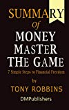 Summary of MONEY Master the Game by Tony Robbins | 7 Simple Steps to Financial Freedom