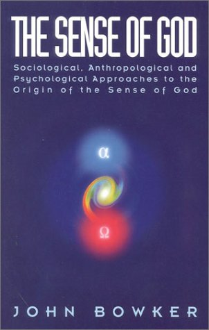 The Sense of God: Sociological, Anthropological and Psychological Approaches to the Origin of the Sense of God