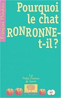 Pourquoi le chat ronronne-t-il ? par François Moutou