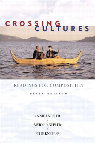 Crossing Cultures: Readings for Composition (6th Edition)