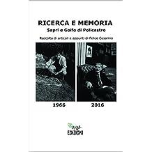 RICERCA E MEMORIA: Raccolta di articoli e appunti di Felice Cesarino (Italian Edition)
