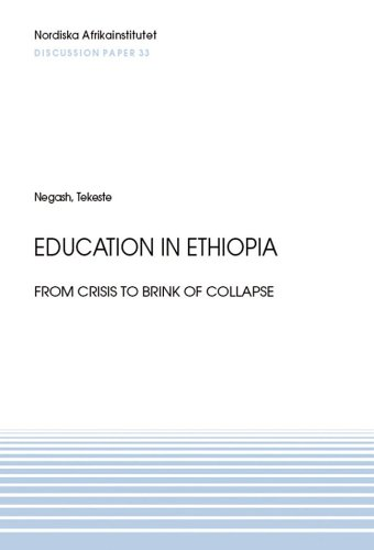 Read Online Education in Ethiopia: From Crisis to Brink of Collapse (NAI Discussion Papers) pdf epub
