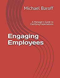 Engaging Employees: A Manager's Guide to Clarifying Expectations