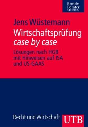 Wirtschaftsprüfung case by case (Uni-Taschenbücher M)