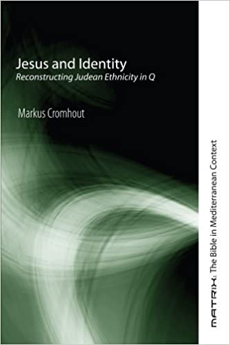 Book Jesus and Identity: Reconstructing Judean Ethnicity in Q (Matrix: the Bible in Mediterranean Context) by Markus Cromhout (2007-05-15)