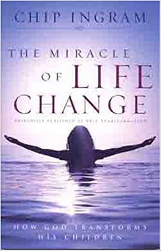 The Miracle of Life Change: How God Transforms His Children: Chip R ...
