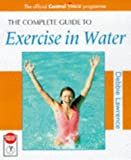 The Complete Guide to Exercise in Water, Debbie Lawrence, 071364849X