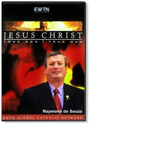 JESUS CHRIST: TRUE GOD & TRUE MAN W/ RAYMOND DE SOUZA EWTN NETWORK 4-DISC - Raymond De Souza