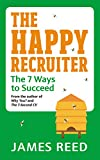 The Happy Recruiter: The 7 Ways to Succeed