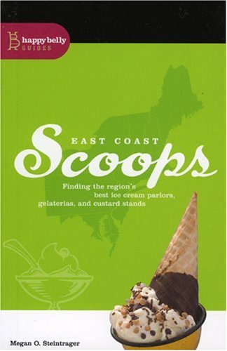 - East Coast Scoops: Finding the Region's Best Ice Cream Parlors, Gelaterias, and Custard Stands