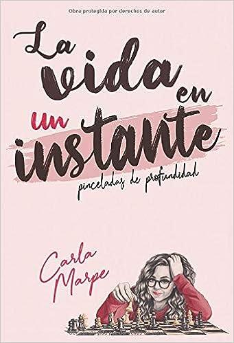 la vida en un instante: 01 (Poesía): Amazon.es: Marpe, Carla: Libros