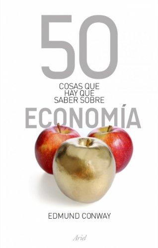 Descargar Libro 50 Cosas Que Hay Que Saber Sobre Economía Edmund Conway