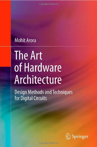 [PDF] The Art of Hardware Architecture: Design Methods and Techniques for Digital Circuits Free Download | Publisher : Springer | Category : Computers & Internet | ISBN 10 : 1461403960 | ISBN 13 : 9781461403968