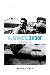 Almonds to Zhoof: Collected Stories (Triquarterly Books)