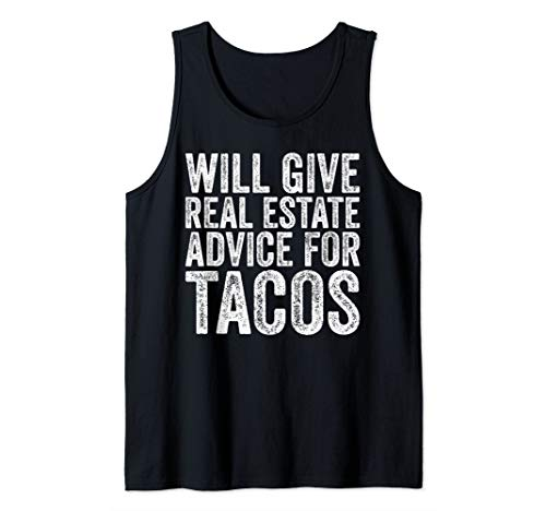 Will Give Real Estate Advice For Tacos Funny Tank Top (Best Real Estate Advice)
