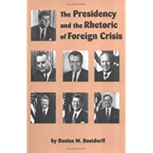 The Presidency and the Rhetoric of Foreign Crisis