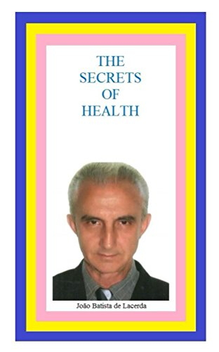 Book: THE SECRETS OF HEALTH by João Batista de Lacerda