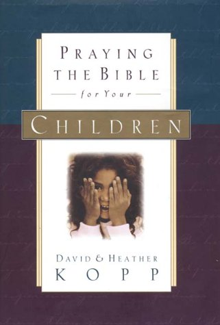 - Praying the Bible for Your Children