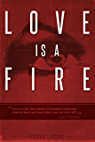 Love is a Fire (Burning Lovesick Book 1)