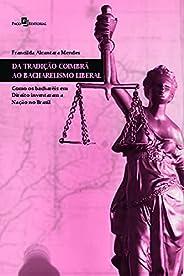 Da Tradição Coimbrã ao Bacharelismo Liberal: Como os Bacharéis em Direito Inventaram a Nação no Brasil