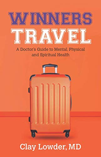 41PSVvsfC3L - Winners Travel: A Doctor's Guide to Mental, Physical, and Spiritual Health