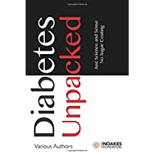 Diabetes Unpacked: Just Science and Sense. No Sugar Coating
