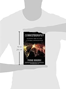 Connectography: Mapping the Future of Global Civilization from Random House