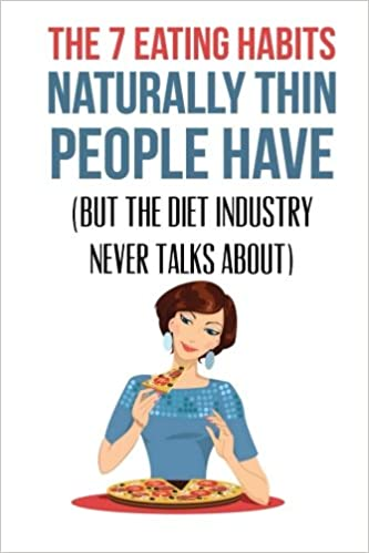 What are the eating habits of skinny people?