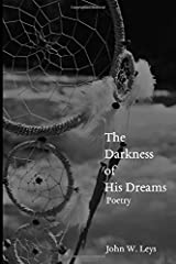 The Darkness of His Dreams: Poetry Paperback