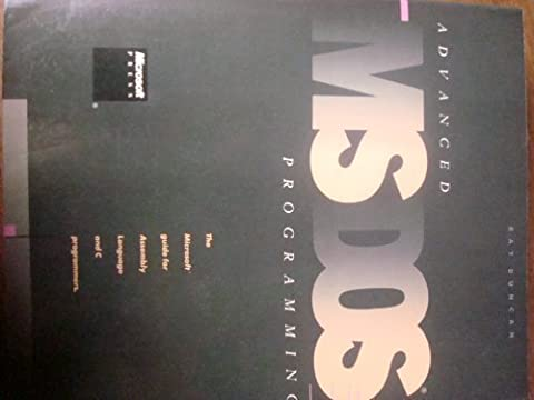 Advanced M. S.-DOS Programming: The Microsoft Guide for Assembly Language and C. Programmers - Dos Microsoft Windows