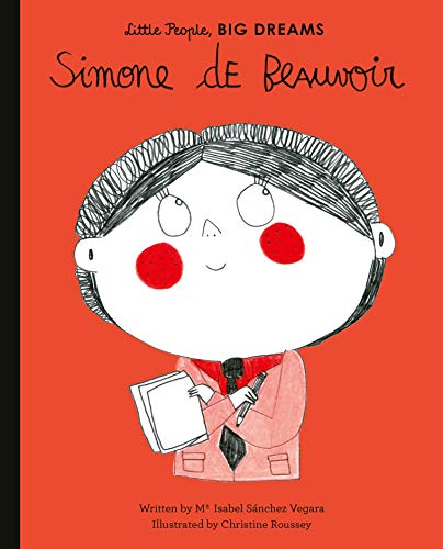 Simone de Beauvoir (Little People, Big Dreams) by [Sanchez Vegara, Isabel, Roussey, Christine]