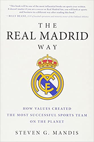 Amazon com: The Real Madrid Way: How Values Created the Most