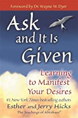 Ask and It Is Given, by Esther and Jerry Hicks, which presents the teachings of the nonphysical entity Abraham, will help you learn how to manifest your desires so that you're living the joyous and fulfilling life you deserve.As you read, you...