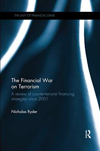 The Financial War on Terrorism (The Law of Financial Crime)