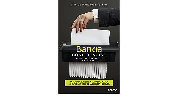 Amazon.com: Bankia confidencial: Crónica secreta del auge y caída de Bankia (Spanish Edition) eBook: Nicolás Menéndez Sarriés: Kindle Store