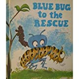 Blue Bug to the Rescue, Virginia Poulet, 0516034251